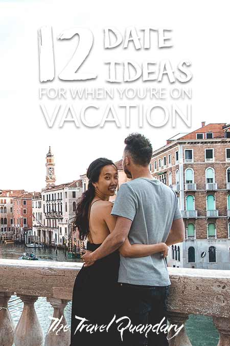 12 Great Date Ideas When You're On Vacation| Pinterest Board