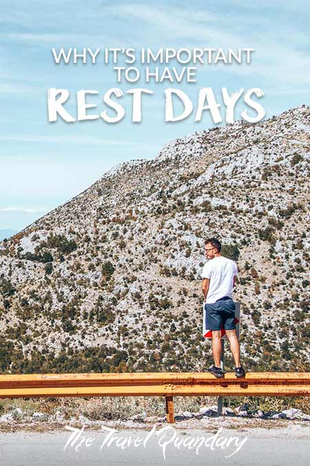 Pin Photo: Why It's Important To Have Rest days during your travels
