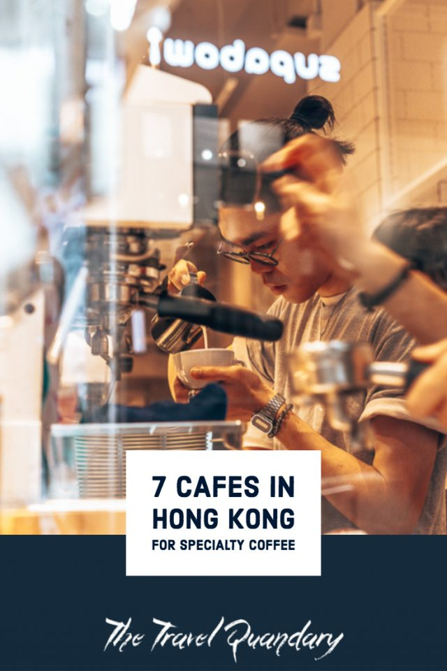 7 Cafes In Hong Kong For Specialty Coffee Pin